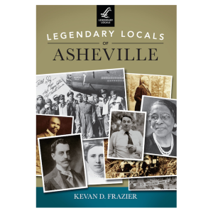 Legendary%20Locals%20of%20Asheville%20book%20cover[1]